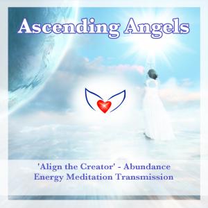 Align the Creator Energy Meditation – Ascending angels